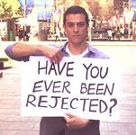 VIDEO: Have you ever been rejected?
